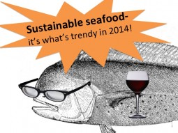 Sustainable seafood it's what's trendy in 2014